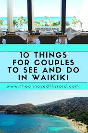 things for couples 10 things for couples to see and do in waikiki