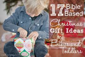 17 bible based christmas gift ideas for babies and toddles ages 0
