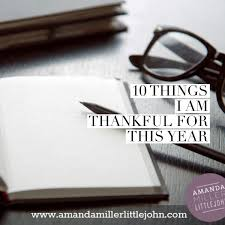 i am thankful for writing paper gratitude and thanksgiving 10 things i am thankful this year gratitude and thanksgiving 10 things i am thankful this year amanda miller littlejohn personal branding coach build your brand pursue your passions