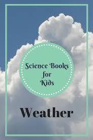 weather books for kids science books for kids