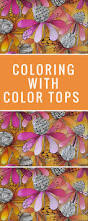 color tops by chameleon take coloring effortlessly to the next level
