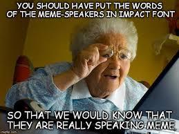 Meme Impact - grandma finds the internet meme imgflip
