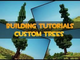 minecraft building tutorials custom trees