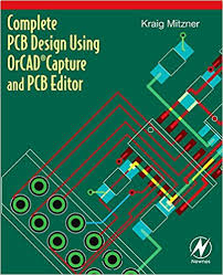 complete pcb design using orcad capture and pcb editor kraig