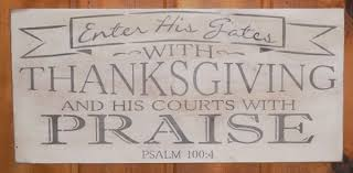 enter his gates with thanksgiving and his courts with praise two