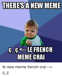 What Is Meme In French - 25 best memes about french song 2015 french song 2015 memes