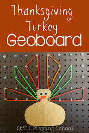 thanksgiving without turkey thanksgiving turkey geoboard still playing