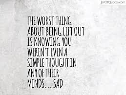 best 25 left out quotes ideas on feeling left out