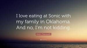 kristin chenoweth quote u201ci love eating at sonic with my family in