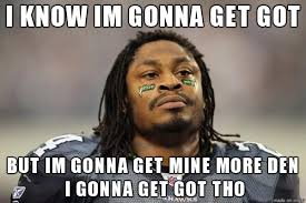 Marshawn Lynch Memes - positive thinking from the great philosopher marshawn lynch imgur
