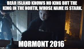 King Of The North Meme - mormont 2016 imgflip
