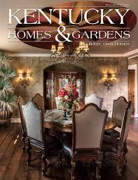 kentucky homes u0026 gardens nov dec 2016 louisville edition by