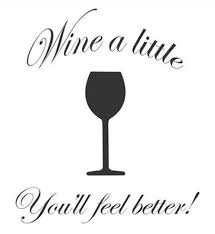 wine a you ll feel better wine a you ll feel better vinyl wall decal sticker home