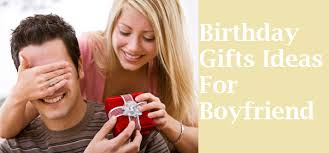 what to get my boyfriend for his birthday