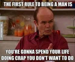 Man Meme - first rule to being a man meme