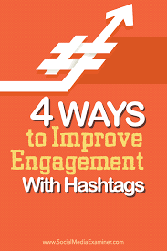 4 ways to improve engagement with hashtags social media examiner
