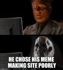 Meme Making Site - ill just wait here meme imgflip