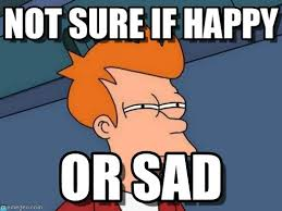 Futurama Fry Memes - when i think about life not sure if happy on memegen