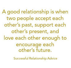 Good Relationship Memes - a good relationship is when two people accept each other s past