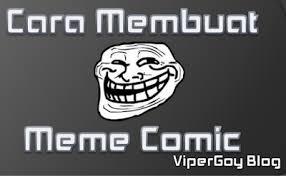 Cara Buat Meme Comic - make blog cara membuat meme comic