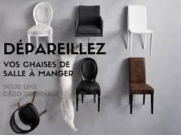 chaises design salle manger dépareillez vos chaises de salle à manger pour une déco originale