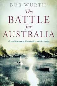 siege wurth booktopia the battle for australia a nation and its leader