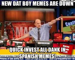 Spanish Meme Generator - new dat boy memes are down quick invest all dank in spanish memes