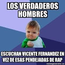 Vicente Fernandez Memes - meme bebe exitoso los verdaderos hombres escuchan vicente