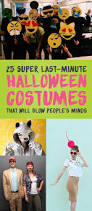 25 super last minute halloween costumes that will blow people u0027s minds