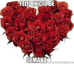 imagenes de feliz inicio de semana con rosas feliz inicio de semana meme de rosas rojas imagenes memes