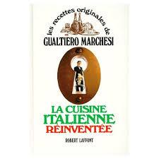 livre cuisine italienne cuisine italienne réinventée de gualtiero marchesi format relié