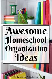 awesome homeschool organization ideas the homeschool scientist