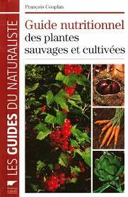 cuisine sauvage couplan guide nutritionnel des plantes sauvages et cultivées f couplan