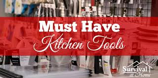 The Top 10 Home Must by Top 10 Must Kitchen Tools Survival At Home