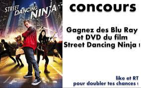 film ninja dancing concours gagnez des blu ray et dvd du film street dancing ninja