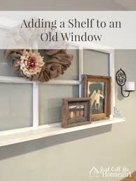 adding a shelf to an old vintage window so easy diy home