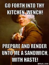 Make Me A Sammich Meme - go in the kitchen and make me a sandwich 7 go in the kitchen and
