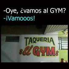 Memes Gym - dopl3r com memes oye čvamos al gym ivamooos taqueria