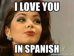 Soraya Meme - i love you in spanish soraya montenegro huy meme generator