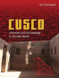 ian farrington cusco urbanism and archaeology in the inka world
