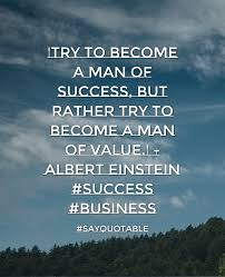 einstein quote about success and value quote about u0027try to become a man of success but rather try to