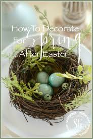Easter And Spring Decorations by How To Decorate For Spring After Easter Stonegable