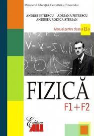 manual fizica f1 f2 clasa a 12 a de la editura all