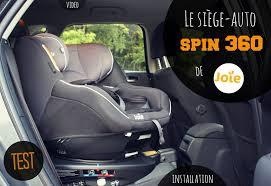 installer siege auto j ai testé le siège auto spin 360 de joie un siège auto isofix