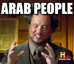 Meme Arab - arab people ancient aliens meme on memegen