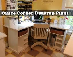 How To Build A Office Desk by Build A Office Corner Desktop With Plans
