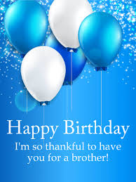 Brother Design Cards Be Thankful For A Brother Happy Birthday Balloon Card Birthday