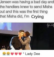 Having A Bad Day Meme - jensen was having a bad day and the handlers knew to send misha