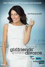 girlfriends u0027 guide to divorce tv poster imp awards