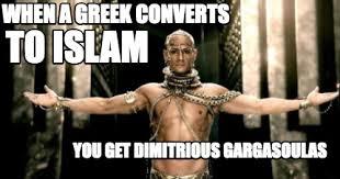 Greek Meme - meme maker when a greek converts to islam you get dimitrious